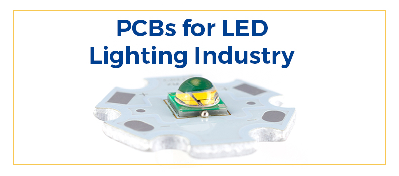 printed circuit boards for LED lighting industry