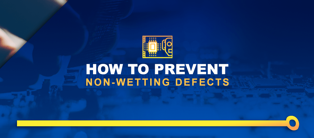 How-to-Prevent-Non-Wetting-Defects