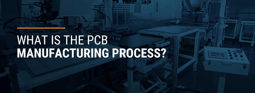 Printed Circuit Board Manufacturing Process