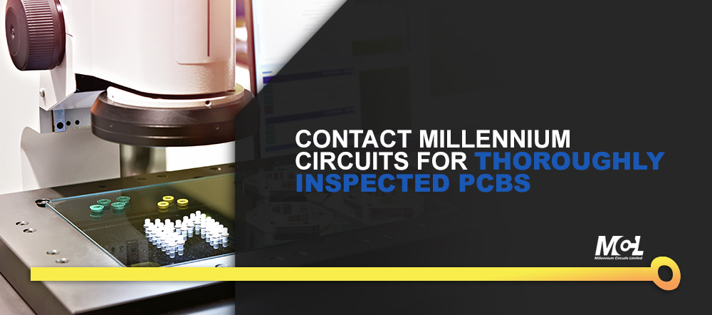 Contact Millennium Circuits for Thoroughly Inspected PCBs