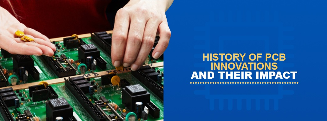 1 History of PCB Innovations and Their Impact