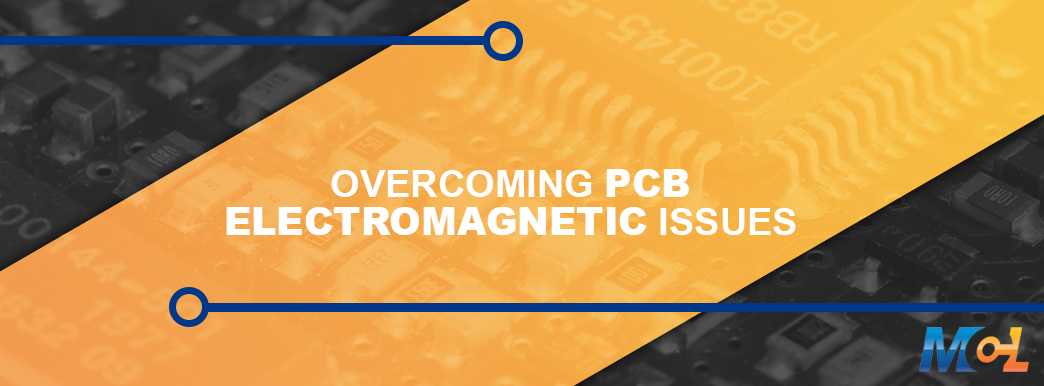 Overcoming PCB Electromagnetic Issues