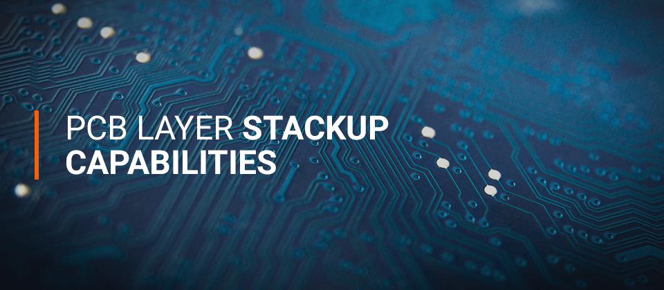 PCB Layer Stackup Capabilities