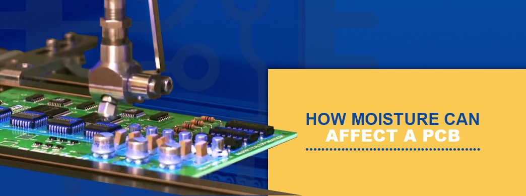 How Moisture Can Affect a PCB