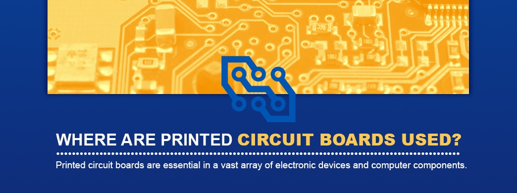 Where Are Printed Circuit Boards Used
