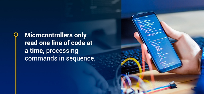 Microcontrollers only read one like of code at a time, processing commands in sequence.