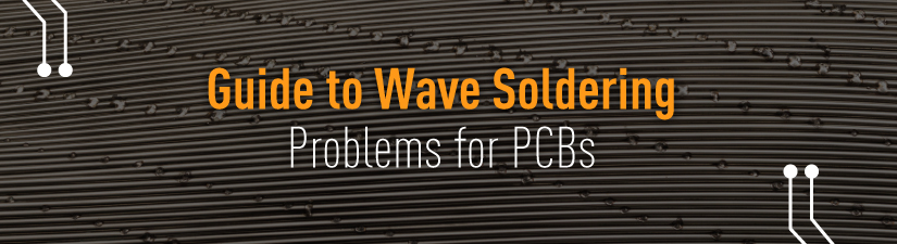 Guide to Wave Soldering Issues